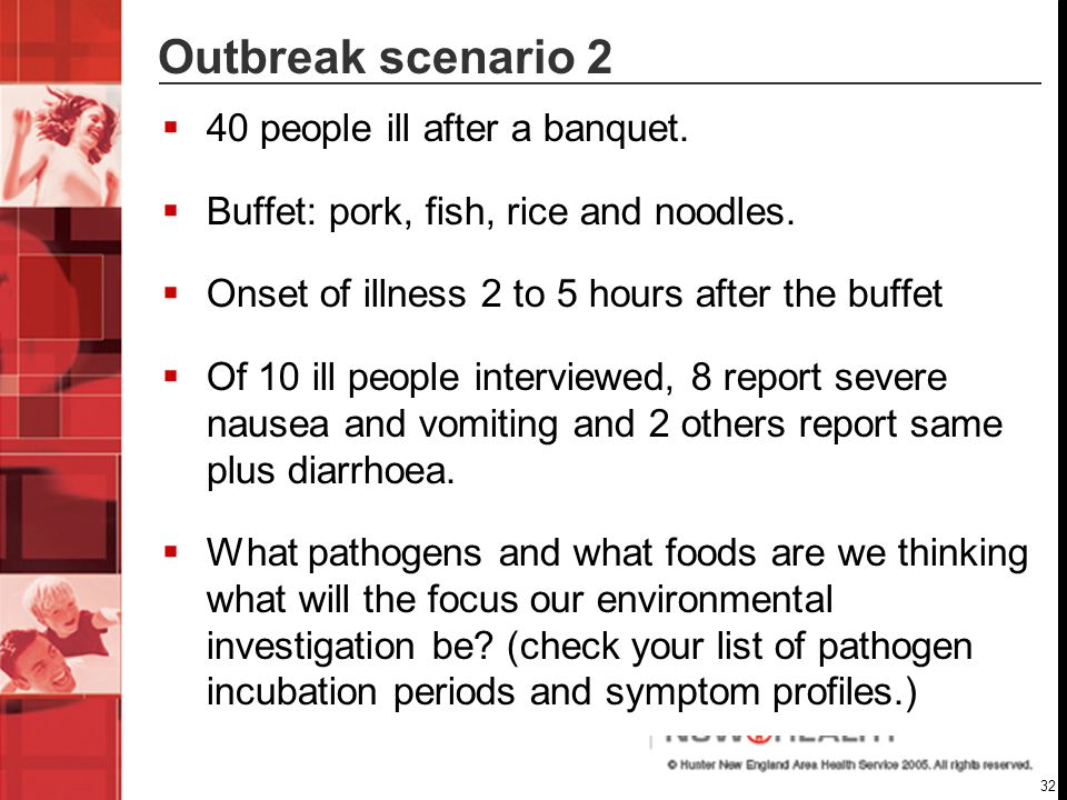 32 Outbreak scenario 2  40 people ill after a banquet.