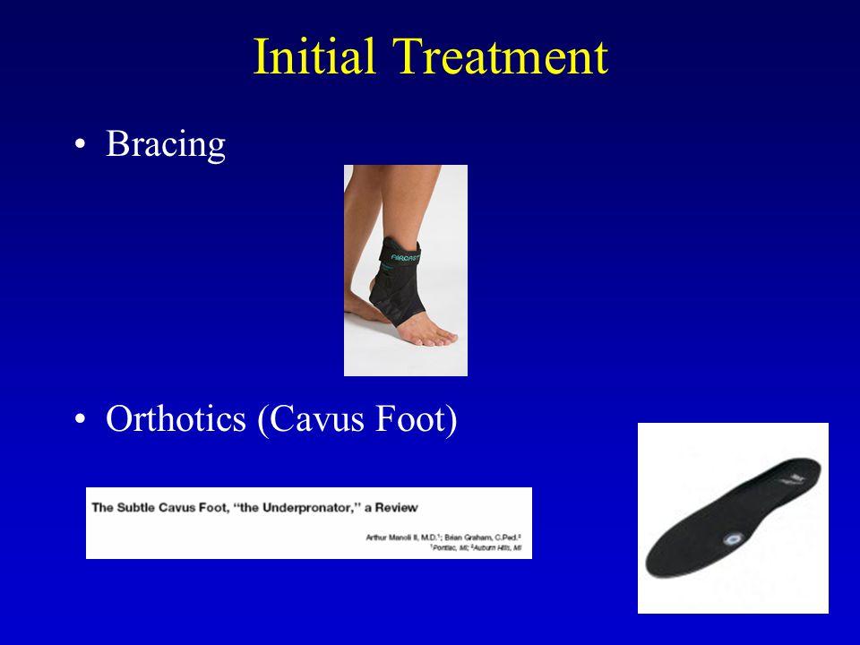 Initial Treatment Bracing Orthotics (Cavus Foot)