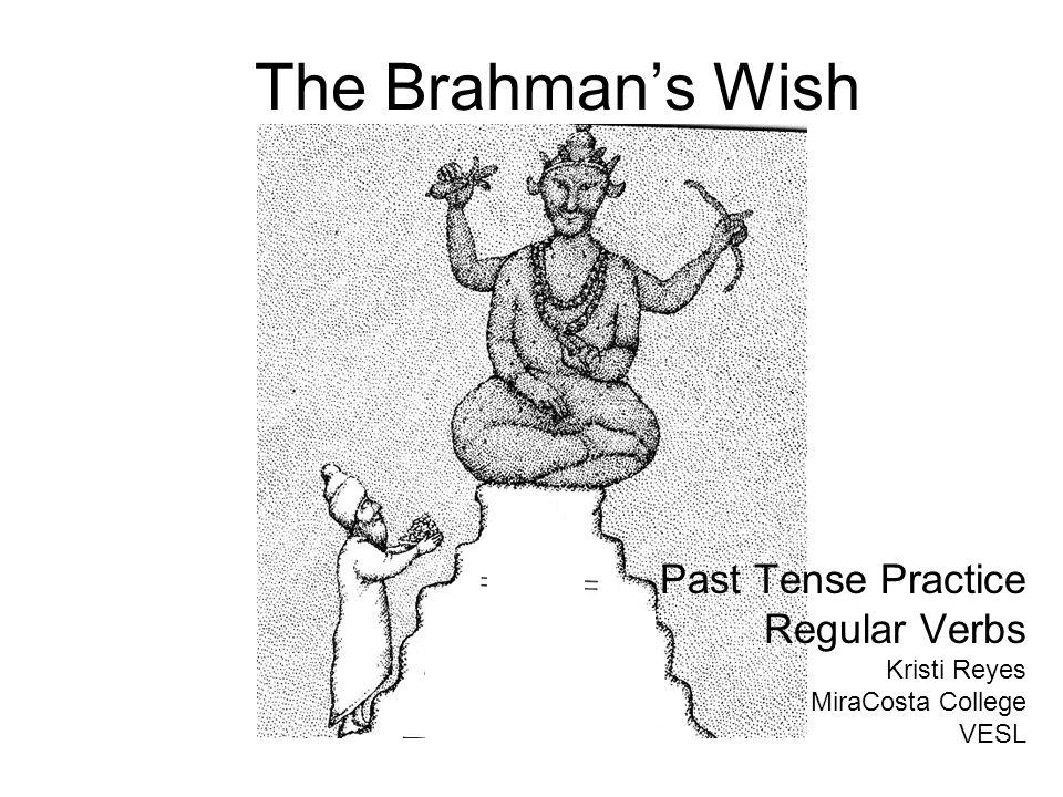 lived wife Brahman old, blind mother