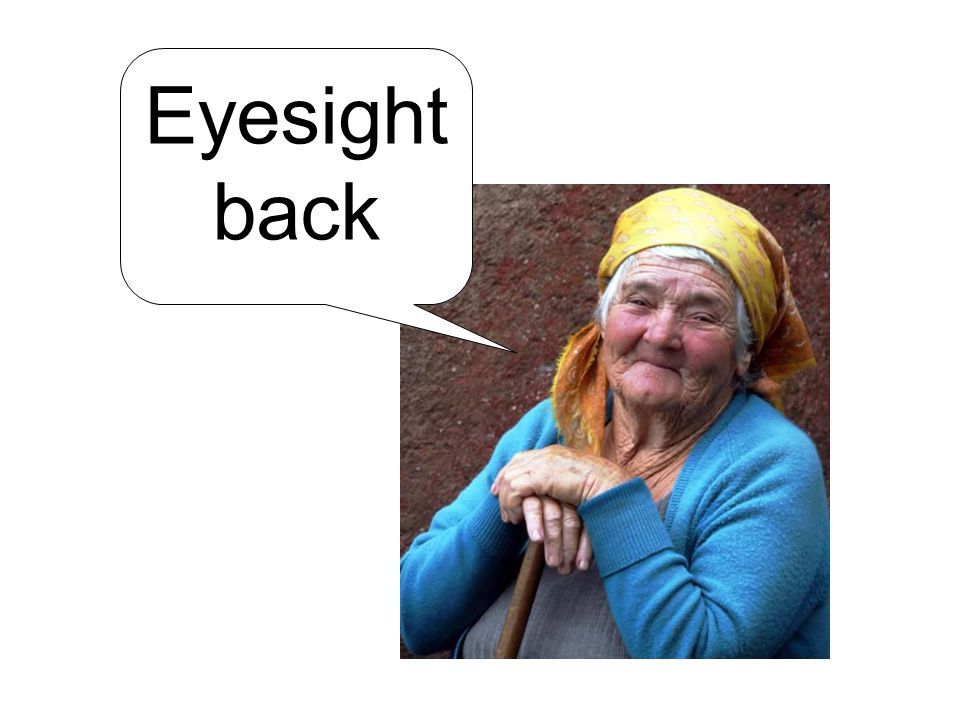 Eyesight back