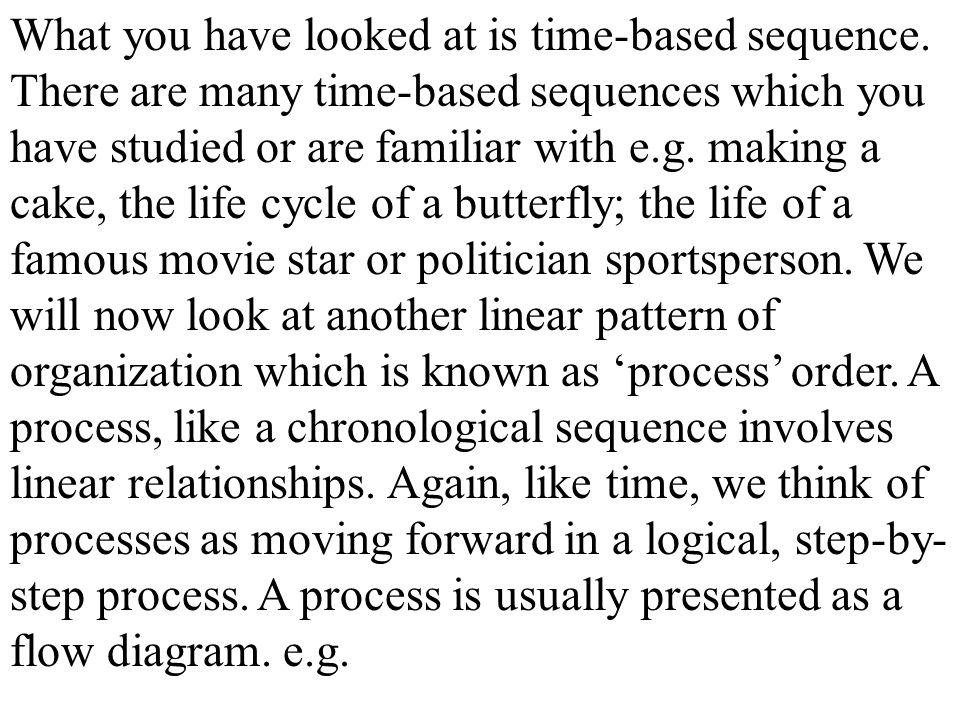 What you have looked at is time-based sequence.