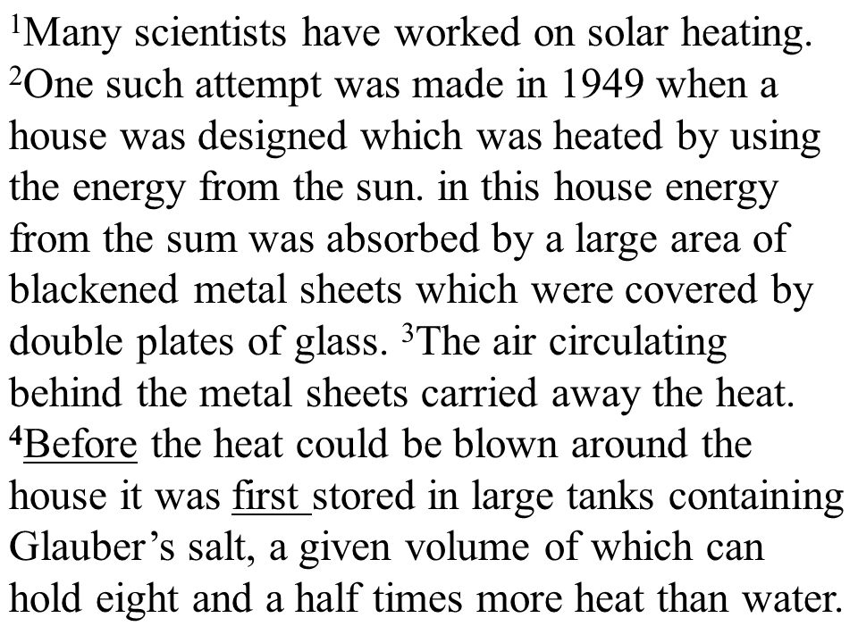 1 Many scientists have worked on solar heating.