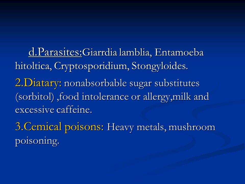 d.Parasites: Giarrdia lamblia, Entamoeba hitoltica, Cryptosporidium, Stongyloides.