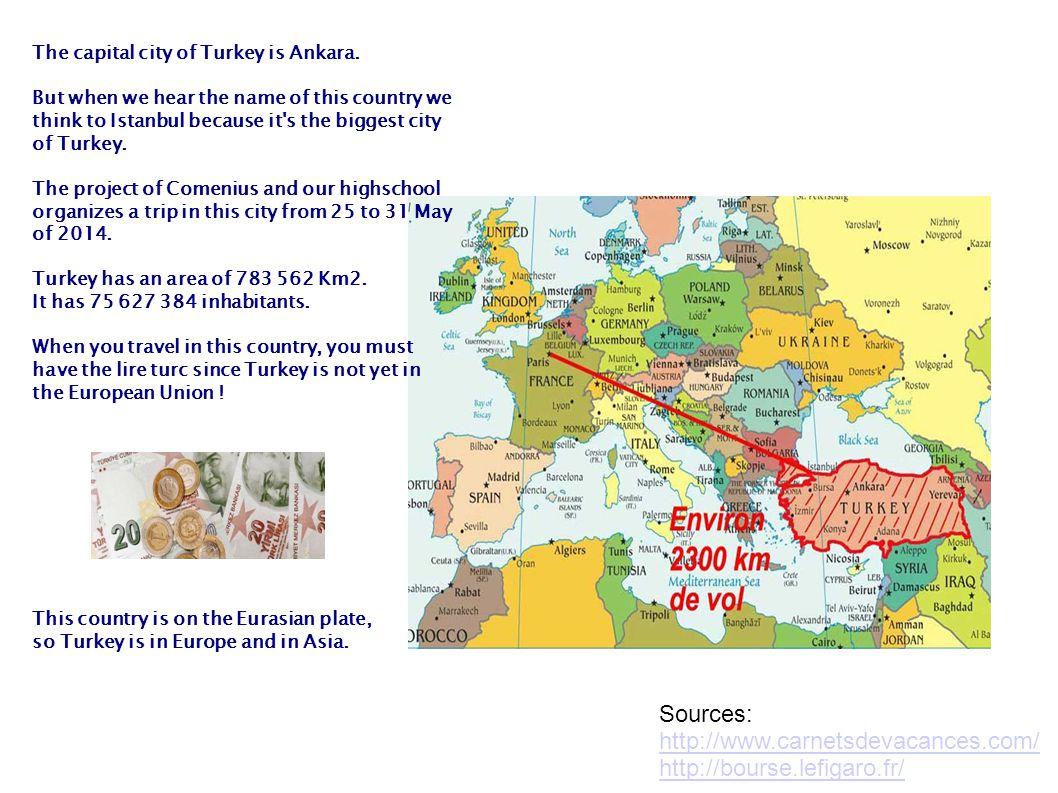 The capital city of Turkey is Ankara.
