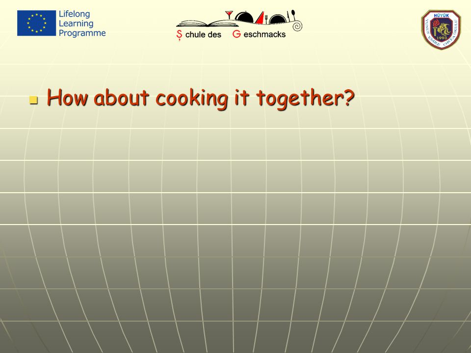 How about cooking it together How about cooking it together