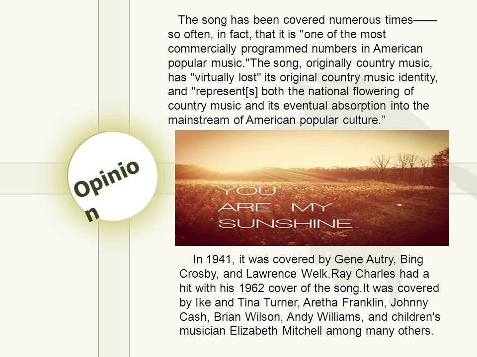 Opinio n The song has been covered numerous times—— so often, in fact, that it is