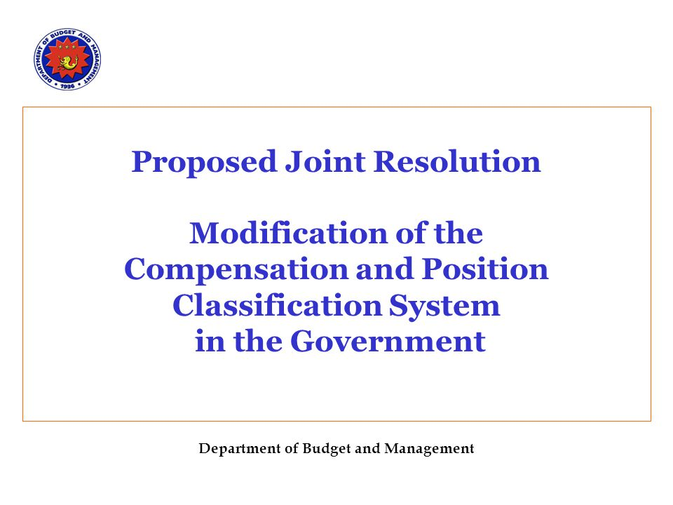 Proposed Joint Resolution Modification of the Compensation and Position Classification System in the Government Department of Budget and Management