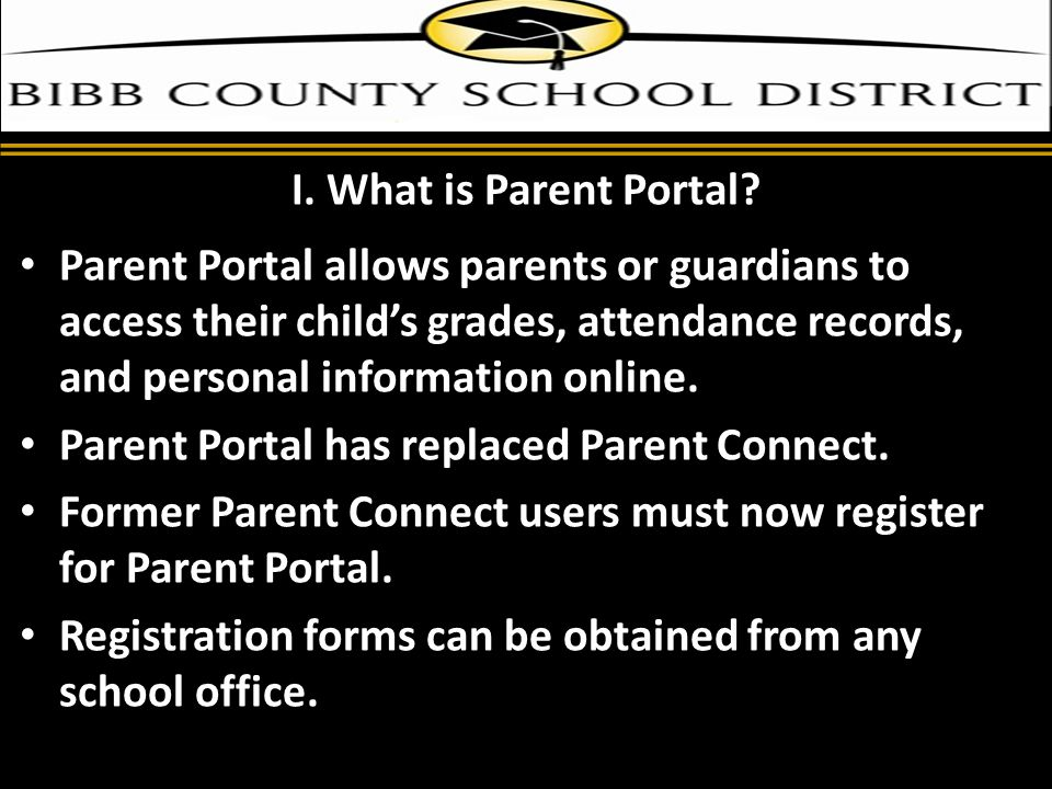 I. What is Parent Portal.