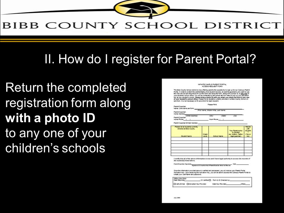 Return the completed registration form along with a photo ID to any one of your children's schools II.