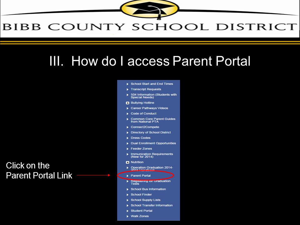 d III. How do I access Parent Portal Click on the Parent Portal Link
