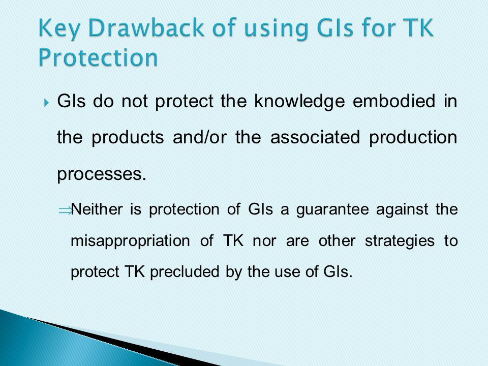  GIs do not protect the knowledge embodied in the products and/or the associated production processes.