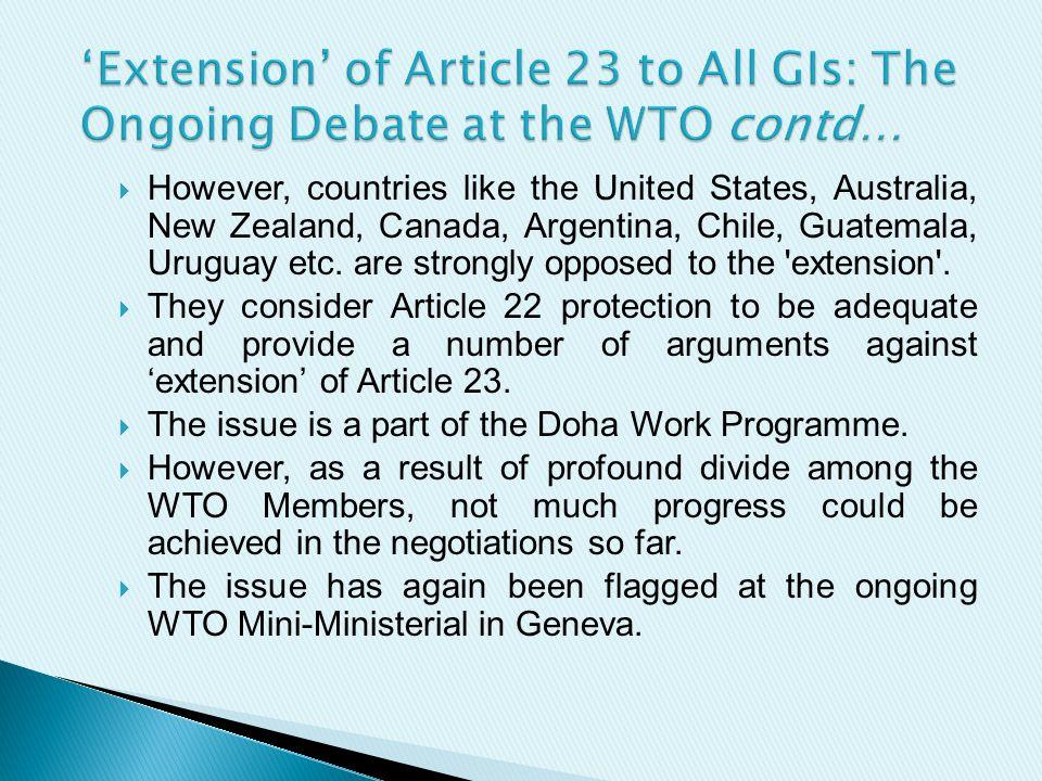  However, countries like the United States, Australia, New Zealand, Canada, Argentina, Chile, Guatemala, Uruguay etc.