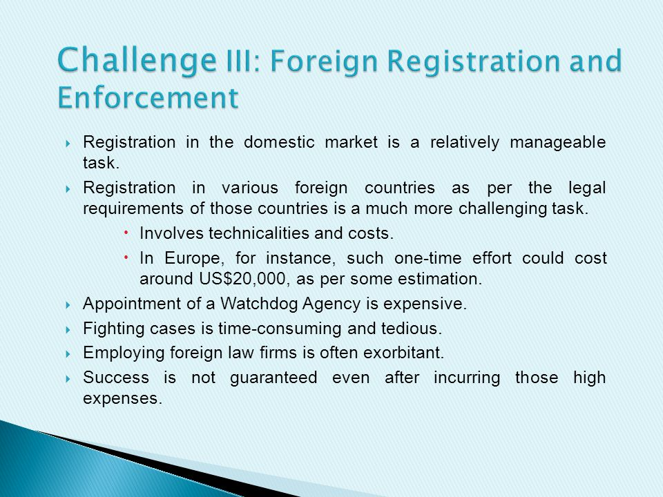  Registration in the domestic market is a relatively manageable task.