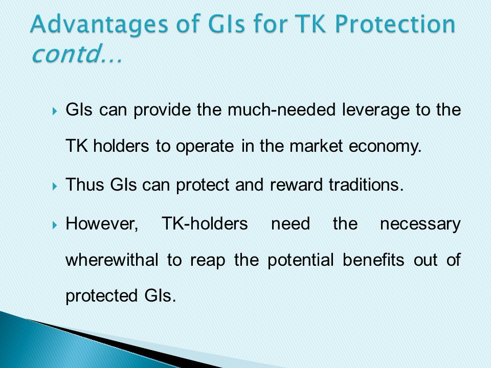  GIs can provide the much-needed leverage to the TK holders to operate in the market economy.
