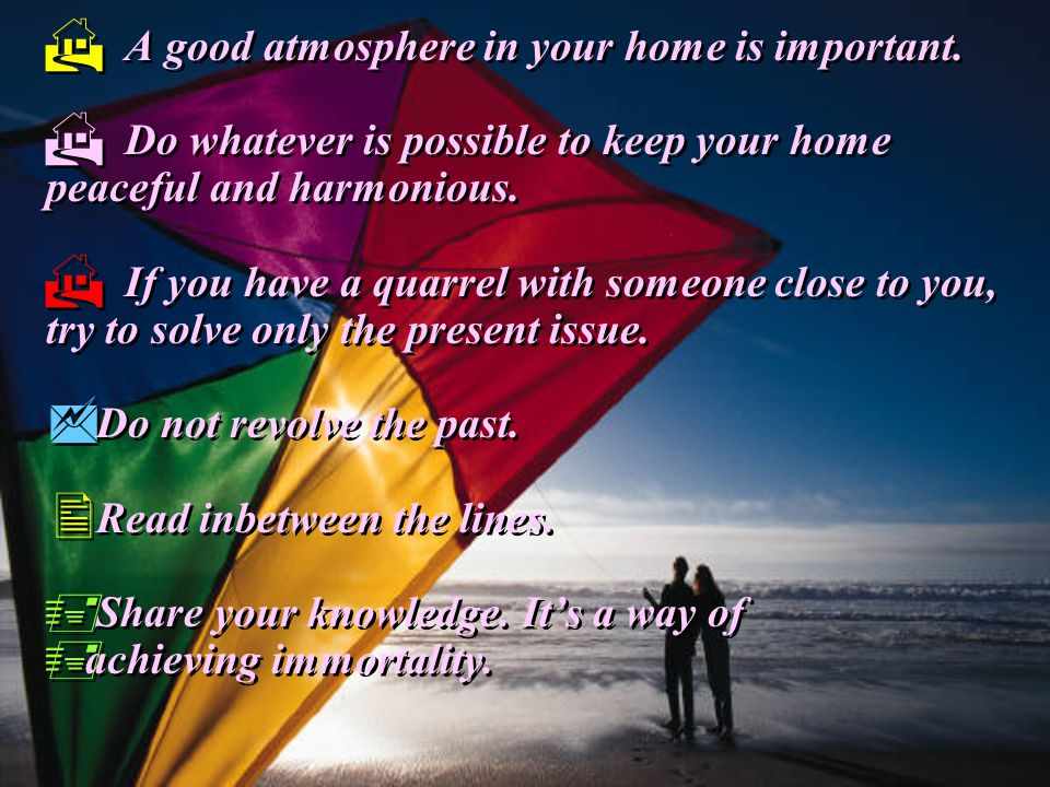  A good atmosphere in your home is important.