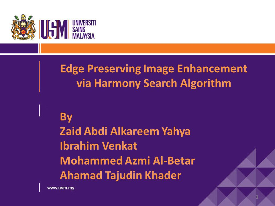 Background: 1.Image Enhancement 2.Histogram Equalization 3.Harmony Search Algorithm Methodology : 1.Modeling the problem 2.Steps of Harmony Search Algorithm Evaluation steps : 1.Parameters setting 2.Dataset used 3.Experiment result and analysis CONCLUSION AND FUTURE WORK Questions & Answer Outline 2