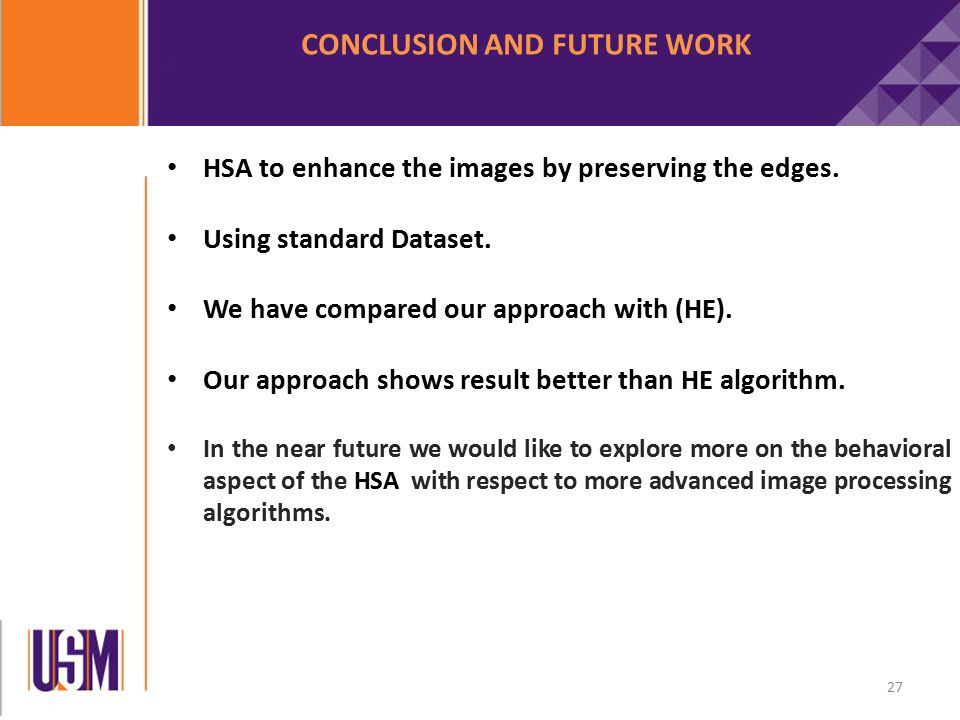 CONCLUSION AND FUTURE WORK HSA to enhance the images by preserving the edges.