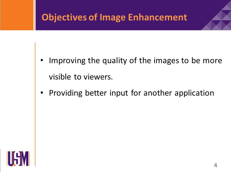Improving the quality of the images to be more visible to viewers.