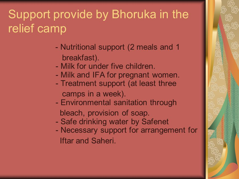 Support provide by Bhoruka in the relief camp - Nutritional support (2 meals and 1 breakfast).