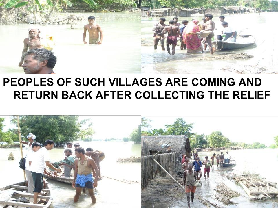 PEOPLES OF SUCH VILLAGES ARE COMING AND RETURN BACK AFTER COLLECTING THE RELIEF