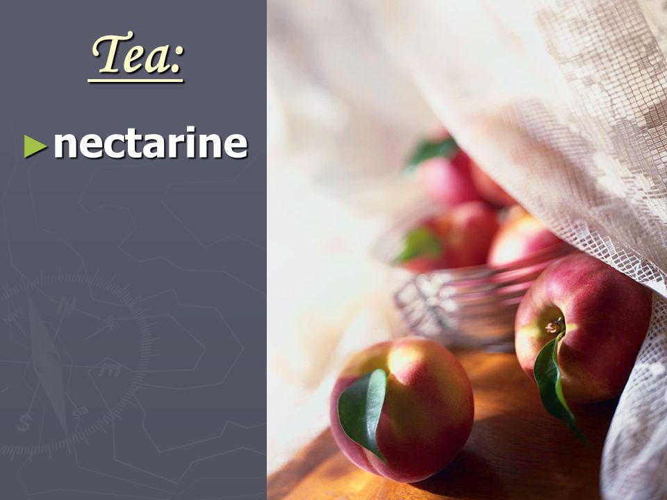 Tea: ► nectarine