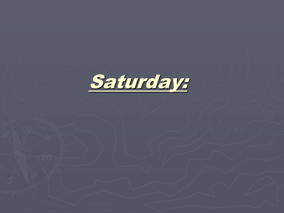 Saturday: