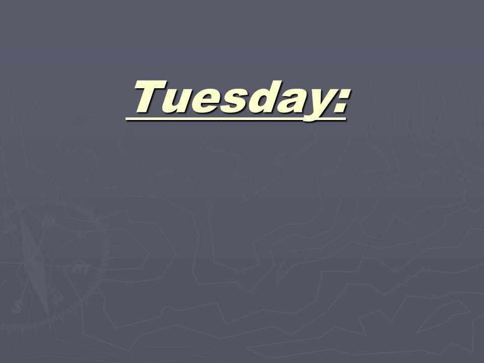 Tuesday: