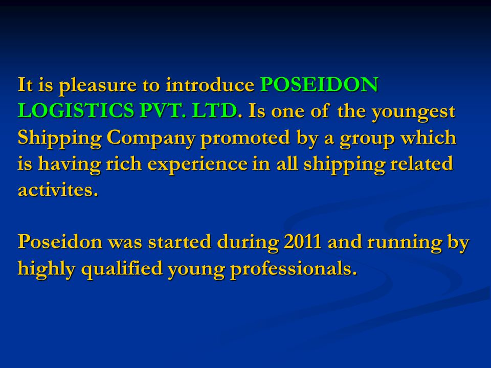 It is pleasure to introduce POSEIDON LOGISTICS PVT.
