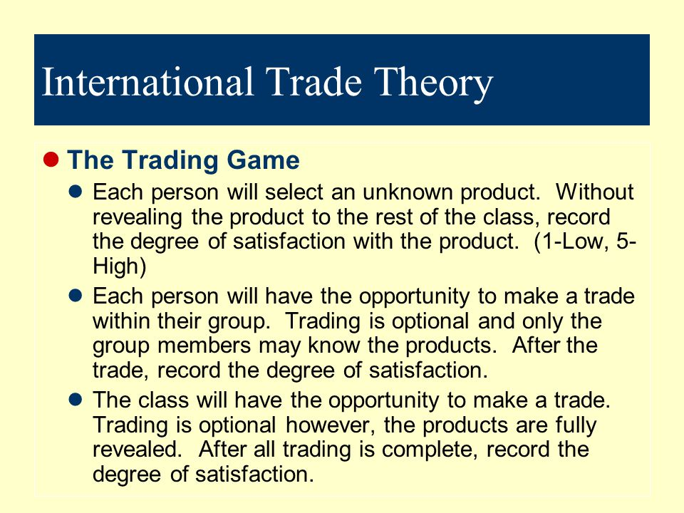 International Trade Theory The Trading Game How did the satisfaction change as the market of trading opportunities increased?