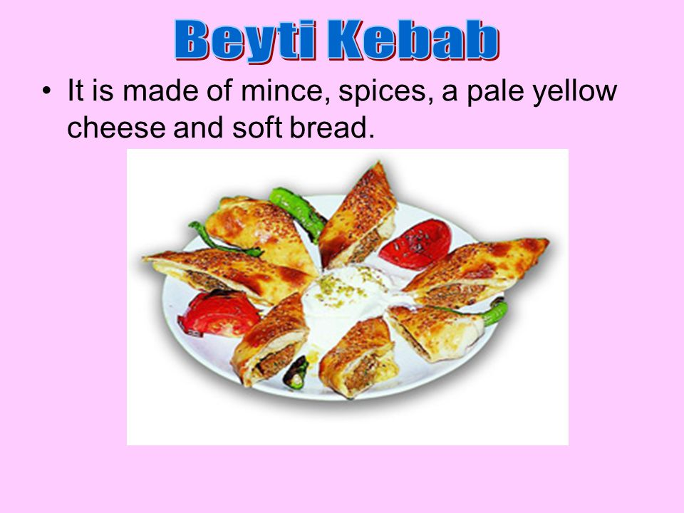 It is made of mince, spices, a pale yellow cheese and soft bread.