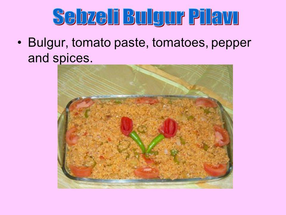 Bulgur, tomato paste, tomatoes, pepper and spices.