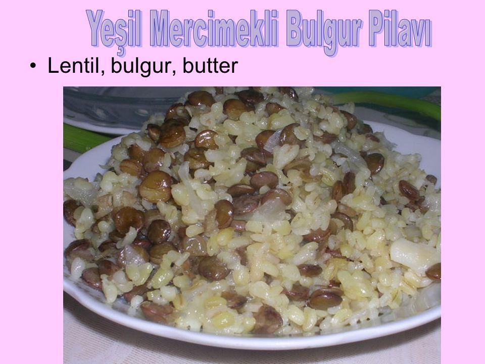 Lentil, bulgur, butter
