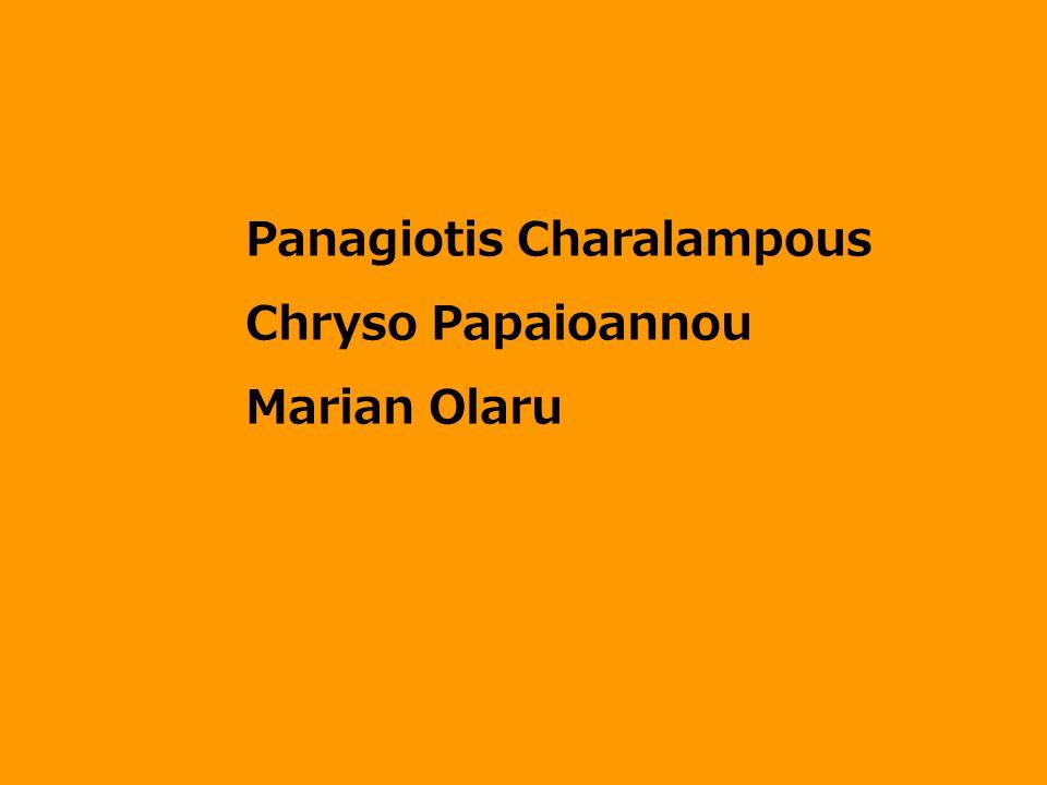 Panagiotis Charalampous Chryso Papaioannou Marian Olaru