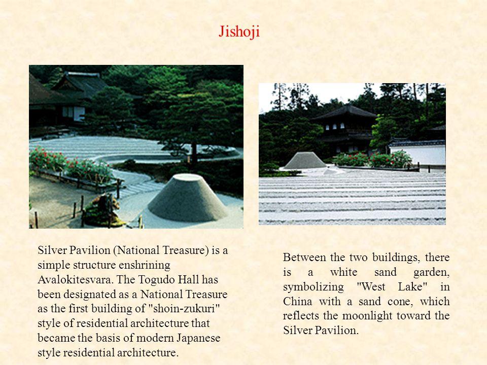 Jishoji Silver Pavilion (National Treasure) is a simple structure enshrining Avalokitesvara. The Togudo Hall has been designated as a National Treasur
