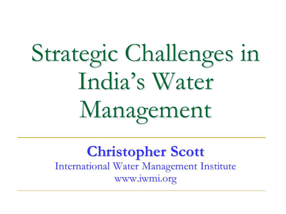 Absolute Water Scarcity: India's Upcoming Challenge 3/4 th of India, Pakistan, West Asia, North Africa and North China will be in the throes of absolute water scarcity over the coming 25 years Low rainfall/capita is the crux; 80% of it falls in less than 100 hours; storing it for 8 months in a climate of high mean temperatures, high windspeeds and low stream density is the challenge.