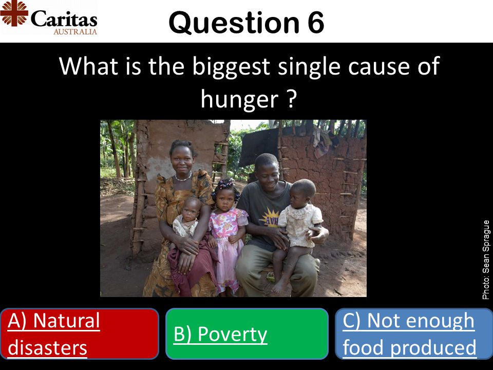 What is the biggest single cause of hunger .