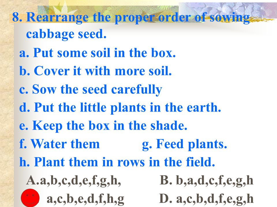 8. Rearrange the proper order of sowing cabbage seed.