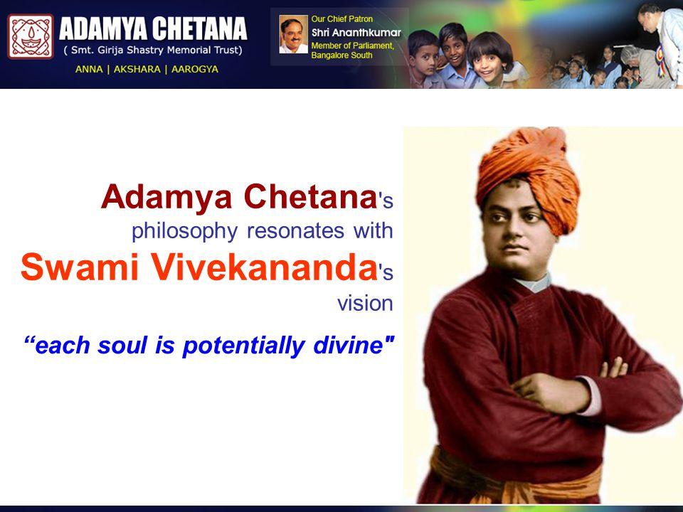 "Adamya Chetana 's philosophy resonates with Swami Vivekananda 's vision ""each soul is potentially divine"