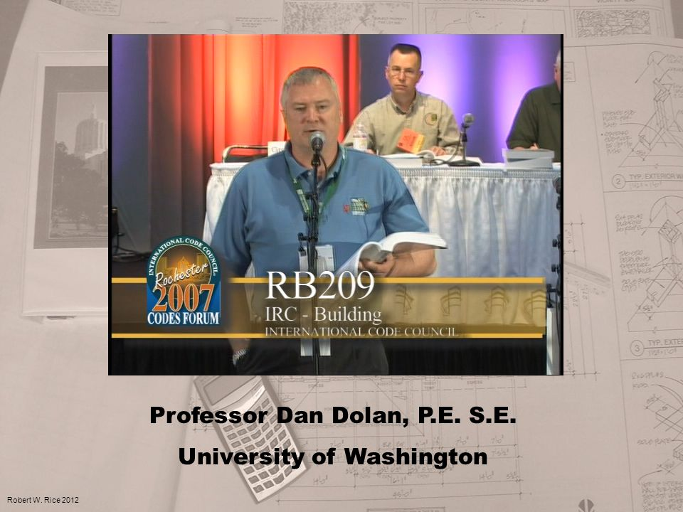 Professor Dan Dolan, P.E. S.E. University of Washington Robert W. Rice 2012