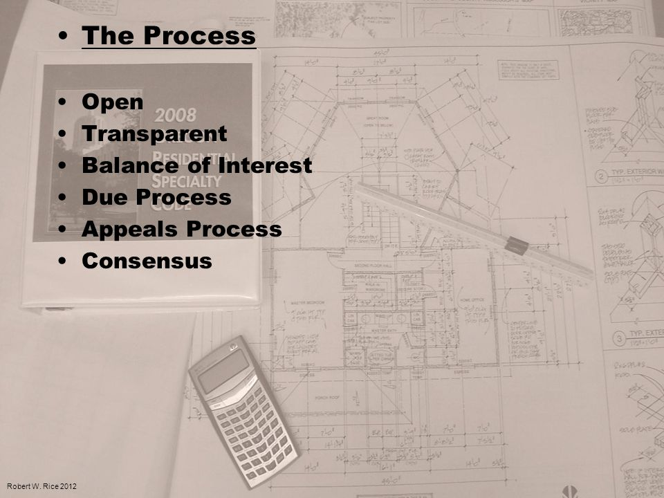 The Process Open Transparent Balance of Interest Due Process Appeals Process Consensus Robert W. Rice 2012