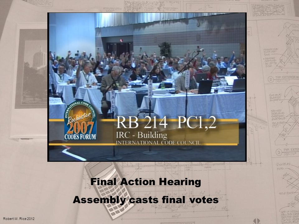 Final Action Hearing Assembly casts final votes Robert W. Rice 2012