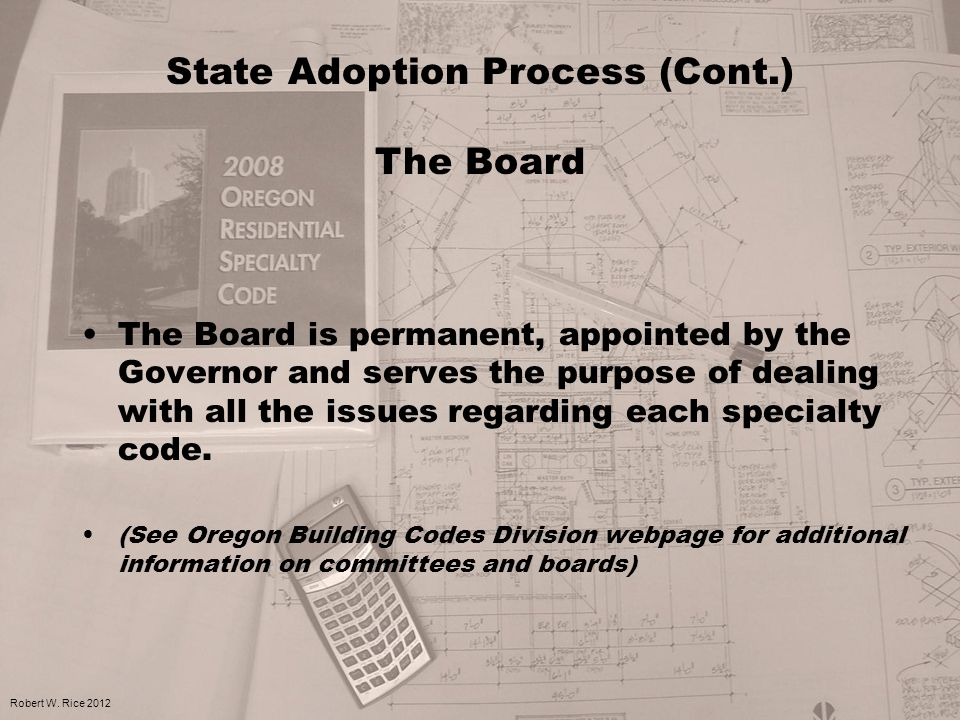 The Board is permanent, appointed by the Governor and serves the purpose of dealing with all the issues regarding each specialty code. (See Oregon Bui