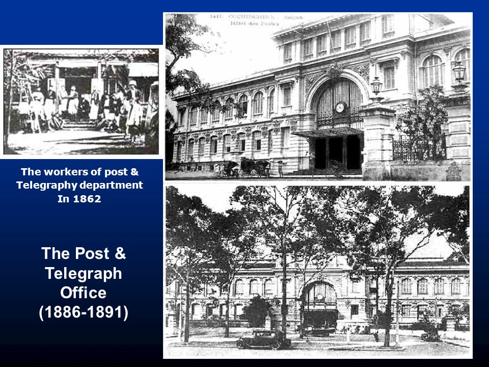The Post & Telegraph Office (1886-1891) The workers of post & Telegraphy department In 1862