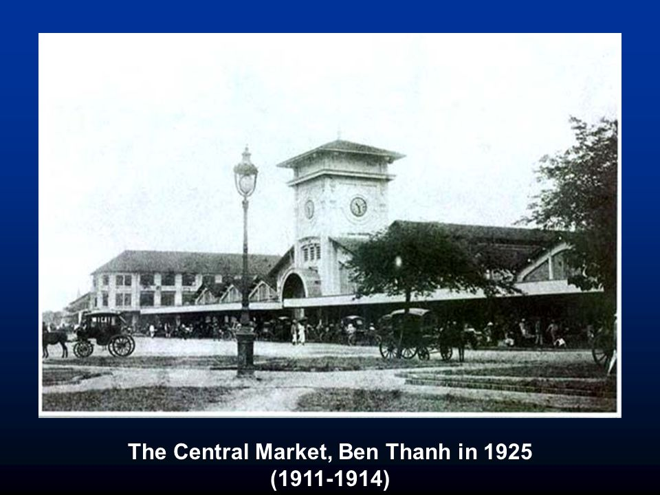 The Central Market, Ben Thanh in 1925 (1911-1914) After 1731, First Ben-Thanh Market located on Lon canal bank. The Circle was next location of New Sa