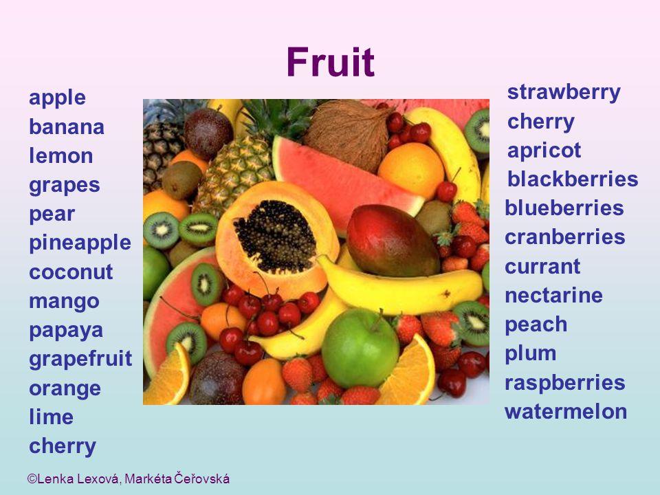 ©Lenka Lexová, Markéta Čeřovská Fruit apple banana lemon grapes pear pineapple coconut mango papaya grapefruit orange lime cherry strawberry cherry ap