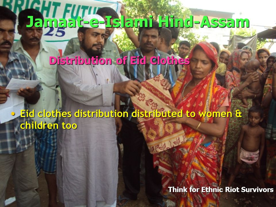 Jamaat-e-Islami Hind-Assam More than 60,000 people received eid clothes More than 60,000 people received eid clothes Think for Ethnic Riot Survivors Distribution of Eid Clothes