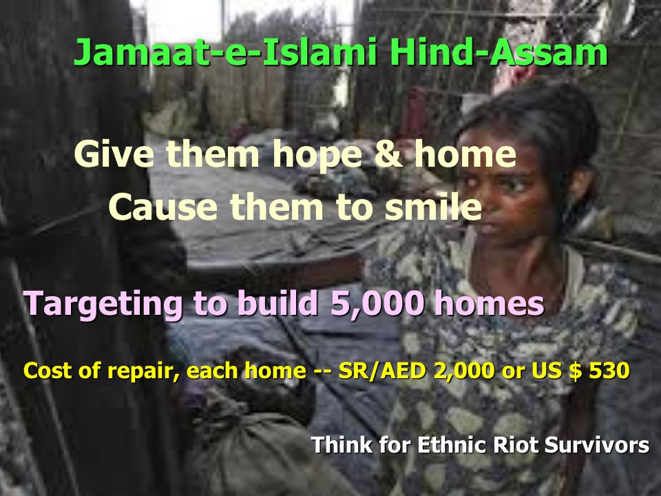 Ethnic Riots Devastation Jamaat-e-Islami Hind-Assam Think for Ethnic Riot Survivors Why not help them rebuild their homes.