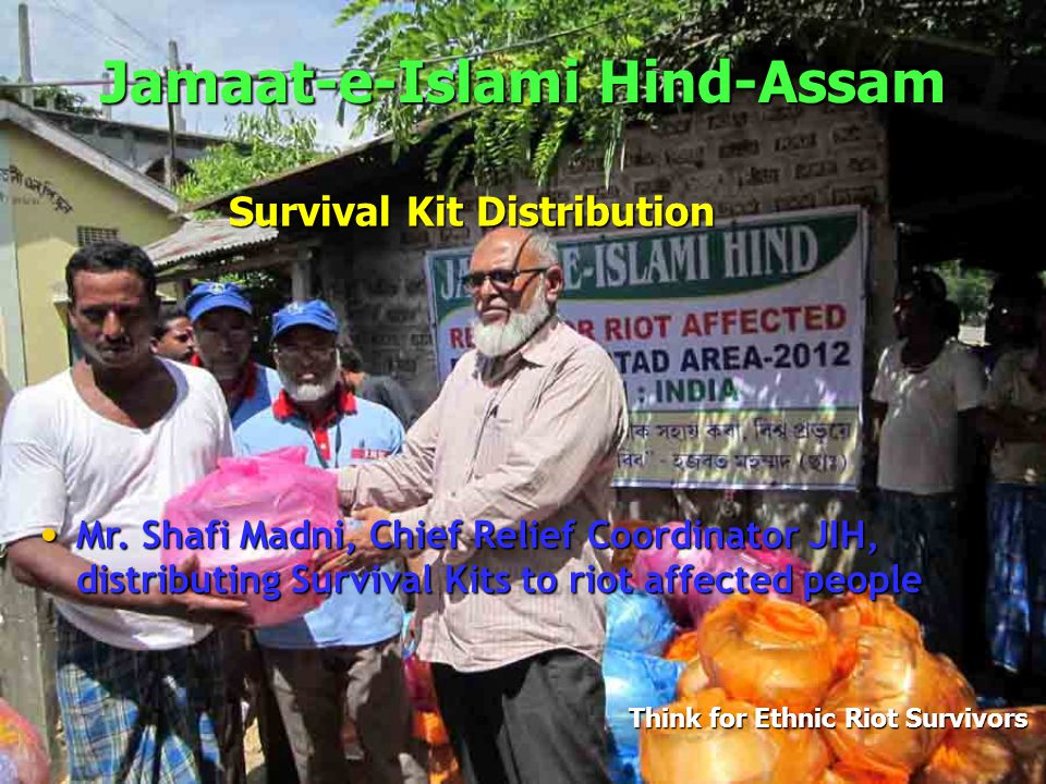 Jamaat-e-Islami Hind-Assam Jamaat-e-Islami (JIH) is one of the most Trusted & biggest non-governmental organizations (NGOs) in relief and humanitarian services.