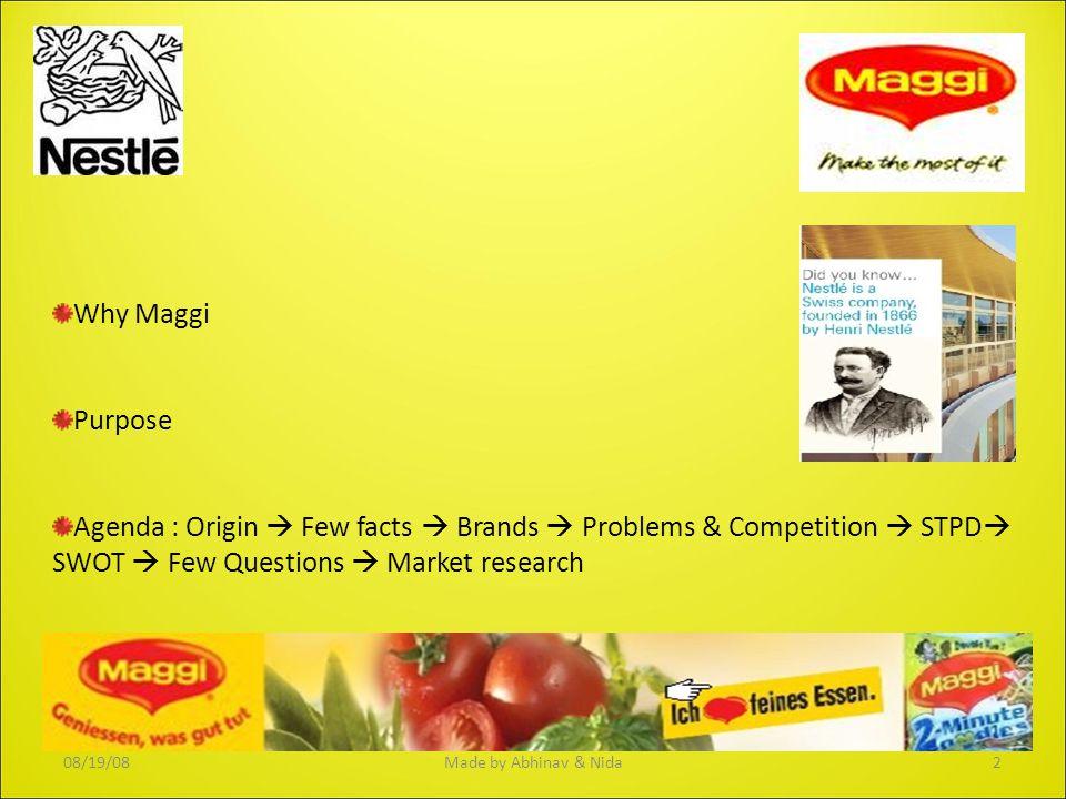 ORIGIN Maggi Word, Carlo Donati In 1863, Julius Maggi developed a formula to bring added taste to meals.