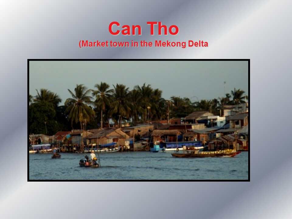 Can Tho (Market town in the Mekong Delta